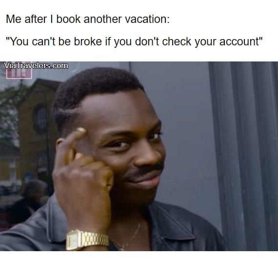 Travel meme broke