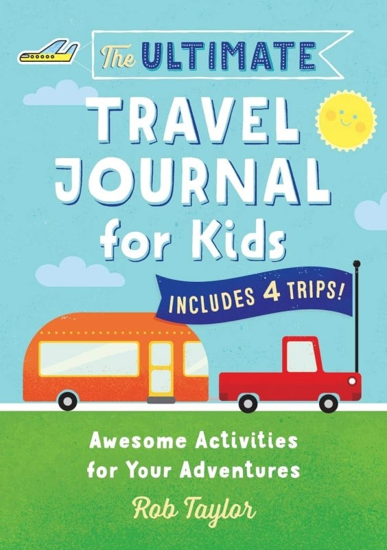 The Ultimate Travel Journal for Kids