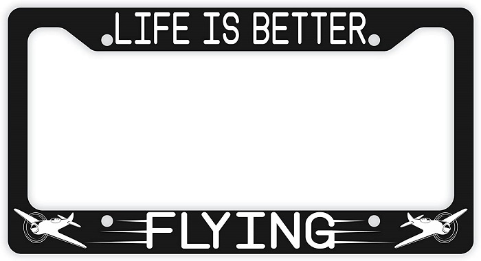 Life is Better Flying License Plate